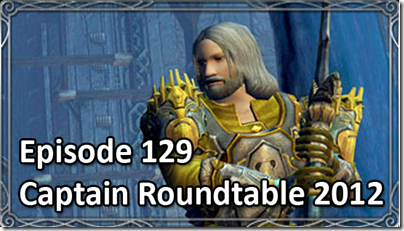 Casual Stroll to Mordor Episode 129: Captain Roundtable 2012