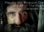 Playing the Pronoun Game: Are All of The Hobbit's Dwarves Male?